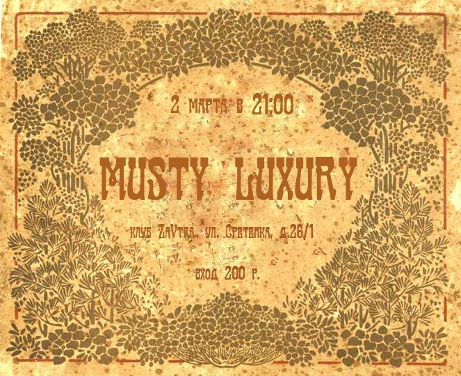 Musty Luxury